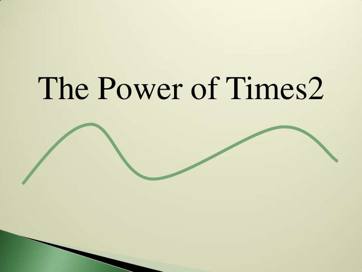 The power of times2   power point shorter