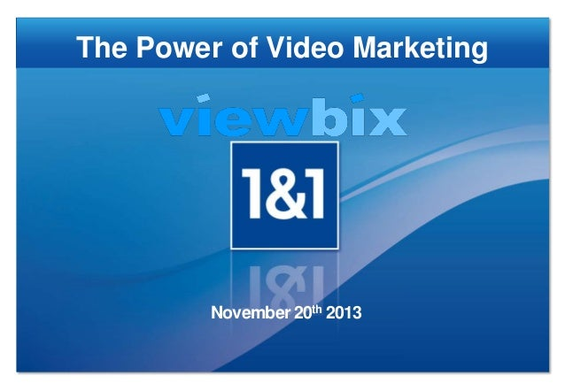 The Power of Video Marketing  November 20th 2013