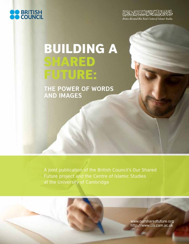 Building aSharedFuture:The Power of Wordsand ImagesA joint publication of the British Council's Our SharedFuture project a...