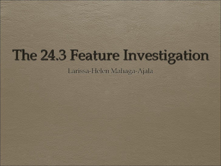 24-3 Feature Investigation