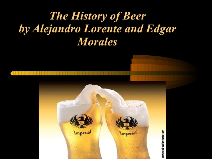 The History ofBeer by Alejandro Lorente and Edgar Morales