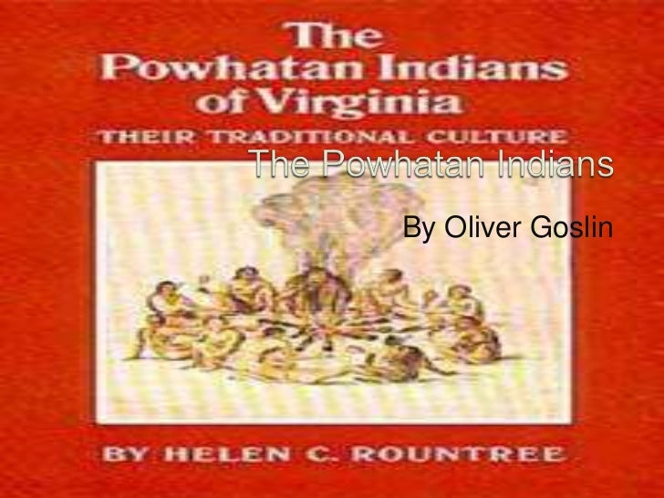 The Powhatan Indians<br />By Oliver Goslin<br />