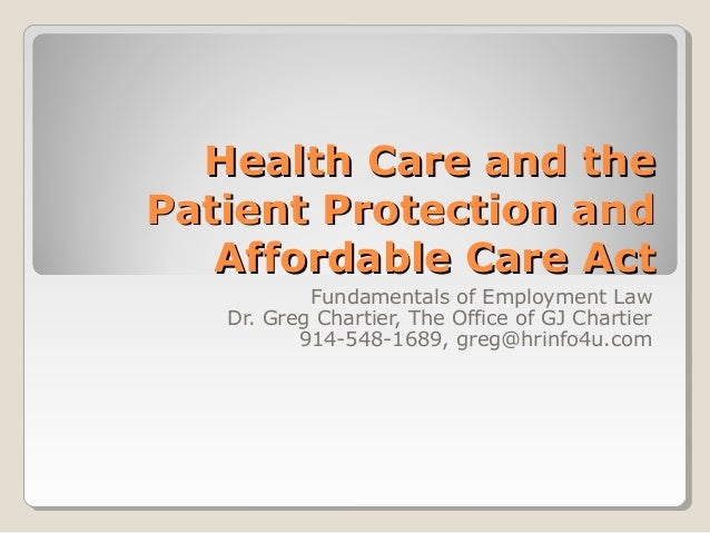 Health Care and theHealth Care and the Patient Protection andPatient Protection and Affordable Care ActAffordable Care Act...