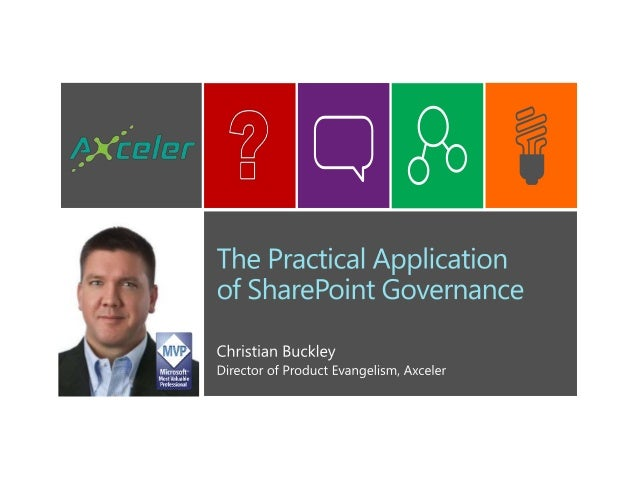 "• The ""governance gap"" in SharePoint• How companies view governance• Creating business alignment• Tactical governance and ..."