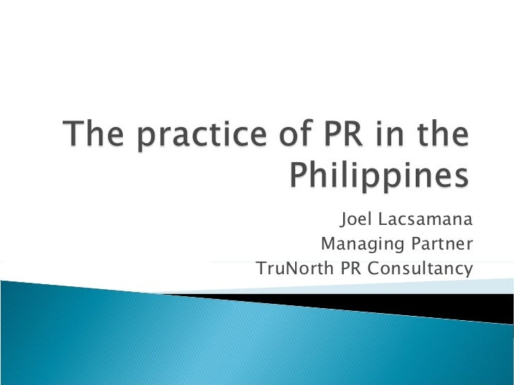 The practice of pr in the philippines101