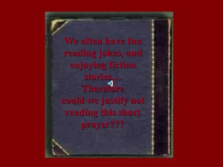 We often have fun reading jokes, and  enjoying fiction      stories…     Thereforecould we justify not reading this short ...