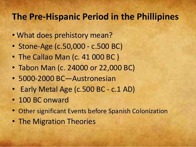 pre spanish period Pre spanish period in the philippines 1 kate s magpoc 2 long before the arrival of the spaniards, ancientfilipinos were living in scattered barangays and.