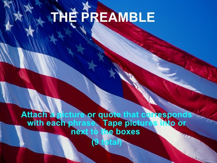 THE PREAMBLE Attach a picture or quote that corresponds with each phrase.  Tape pictures into or next to the boxes  (9 tot...