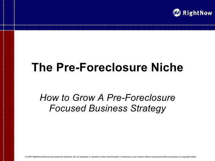 The Pre-Foreclosure Niche How to Grow A Pre-Foreclosure Focused Business Strategy