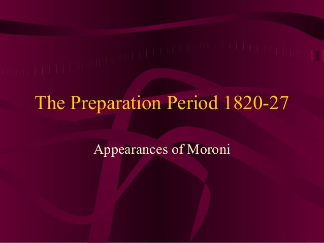 The Preparation Period 1820-27 Appearances of Moroni