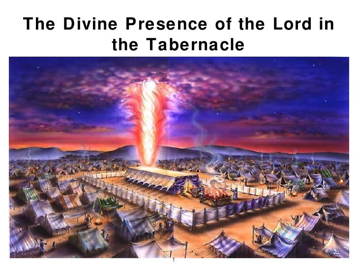 The Divine Presence of the Lord in         the Tabernacle                1