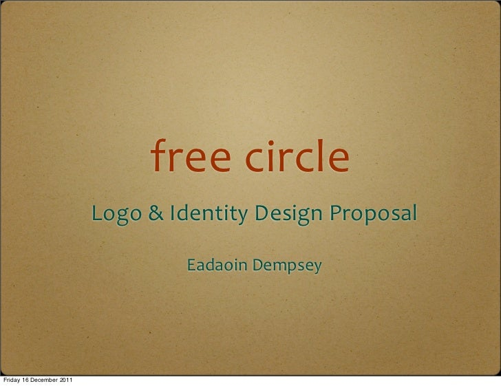 free	  circle                          Logo	  &	  Identity	  Design	  Proposal                                      Eadaoi...