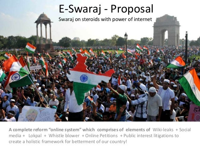 """E-Swaraj - Proposal Swaraj on steroids with power of internet A complete reform """"online system"""" which comprises of element..."""
