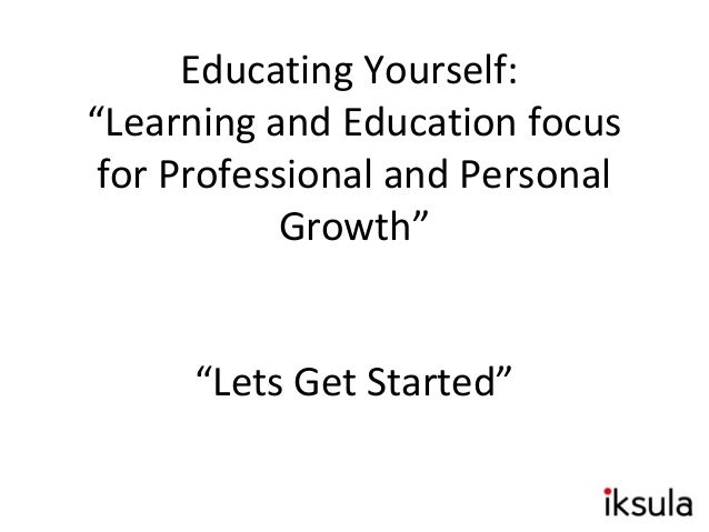 Professional and Personal Growth.