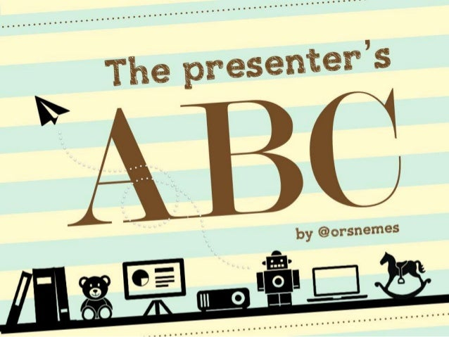 The presenter's ABC by @orsnemes #presentationtips
