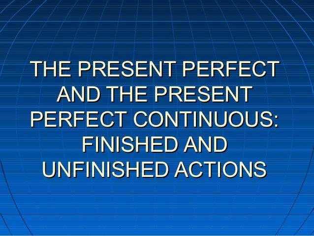 THE PRESENT PERFECT AND THE PRESENT PERFECT CONTINUOUS - Senac Upper Intermediate