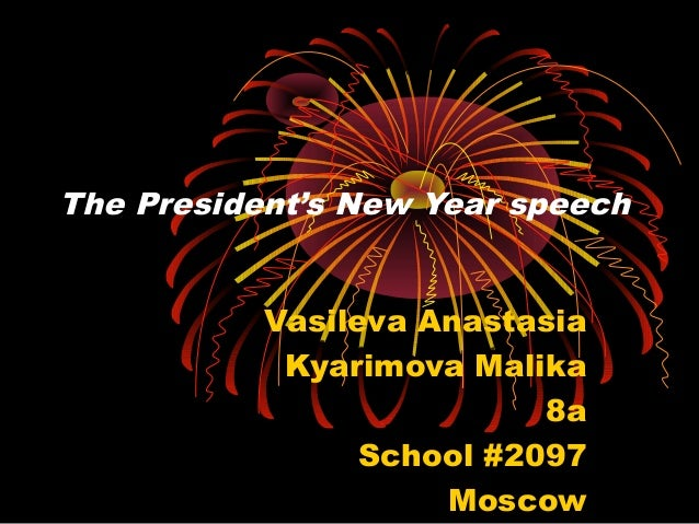 The President's New Year speech Vasileva Anastasia Kyarimova Malika 8a School #2097 Moscow