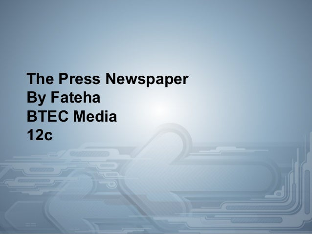 The Press Newspaper By Fateha BTEC Media 12c