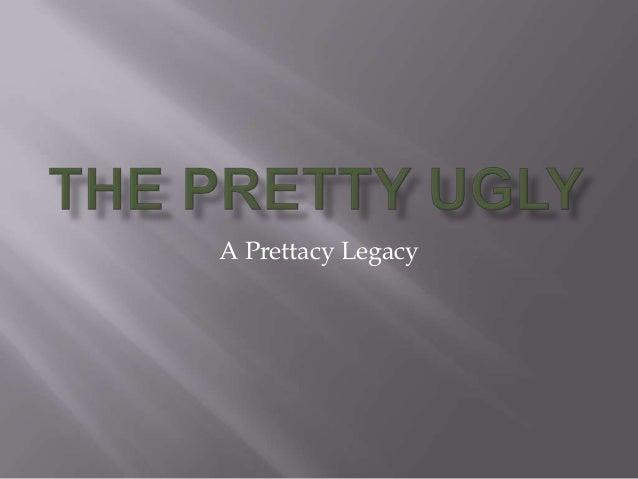 A Prettacy Legacy