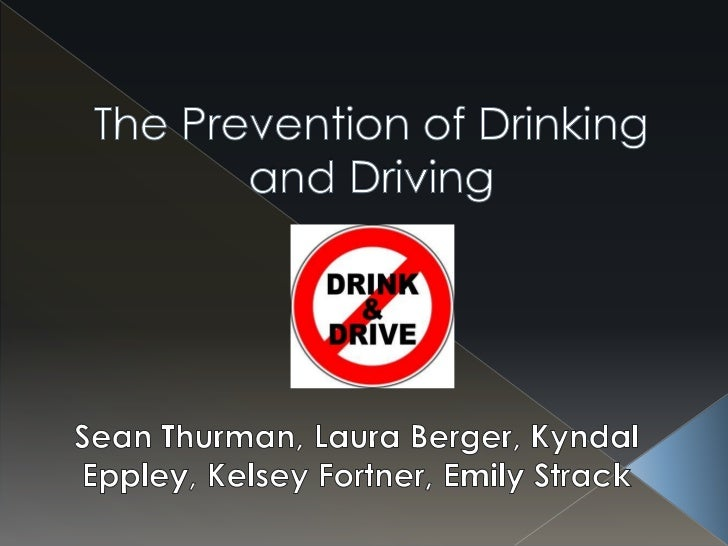 The prevention of drinking and driving