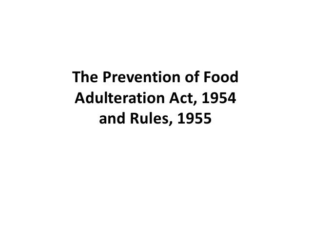 prevention of food adulteration The technical definition of food adulteration according to the food and safety standards authority of india (fssai) is, the addition or subtraction of any substance to or from food, so that the natural composition and quality of food substance is affected.