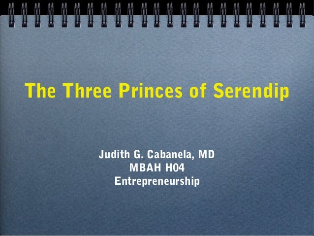 The Three Princes of Serendip        Judith G. Cabanela, MD              MBAH H04           Entrepreneurship
