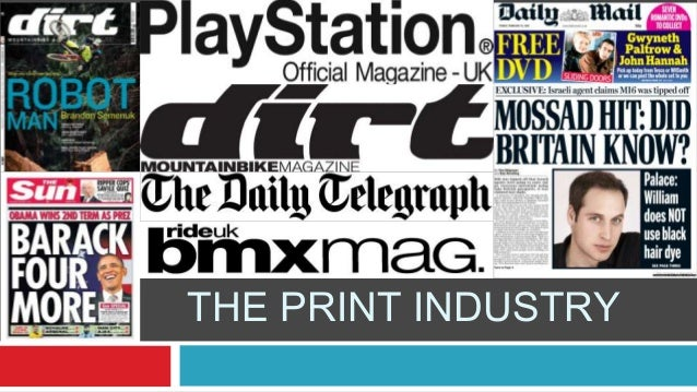 THE PRINT INDUSTRY