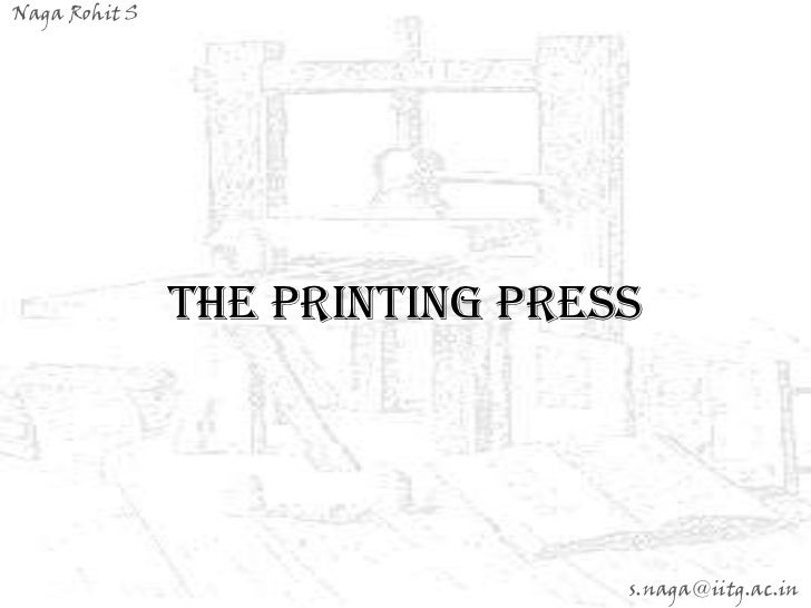 Naga Rohit S               The Printing Press                                s.naga@iitg.ac.in