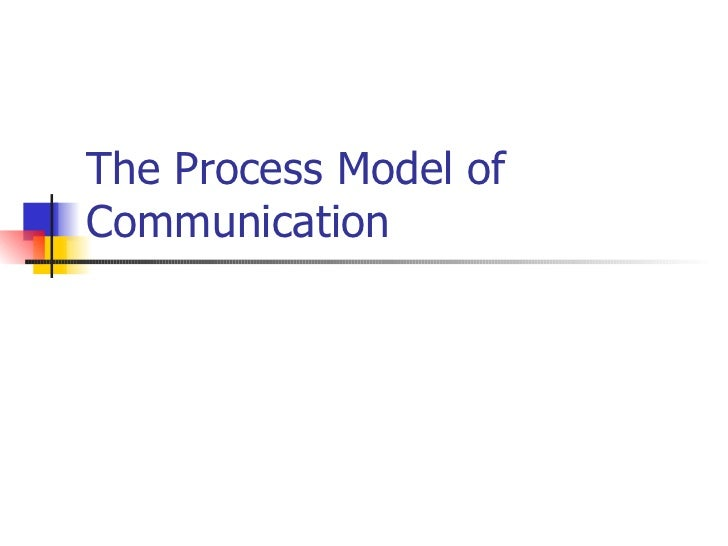 The Process Model of Communication