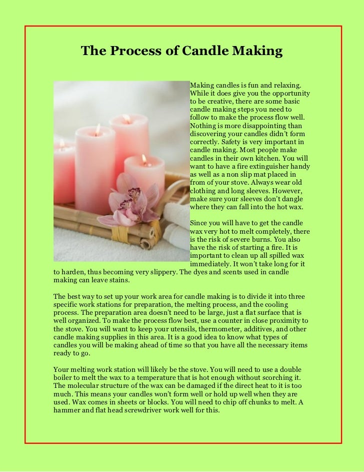 The Process of Candle Making                                            Making candles is fun and relaxing.               ...