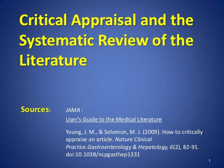 Critical Appraisal and the Systematic Review of the Literature<br />Sources:   JAMA : <br />User's Guide to the Medical L...