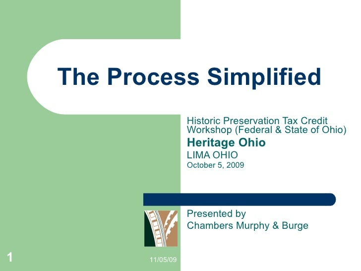 The Process Simplified Historic Preservation Tax Credit Workshop (Federal & State of Ohio) Heritage Ohio LIMA OHIO October...