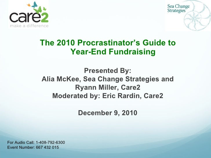 <ul><li>The 2010 Procrastinator's Guide to  Year-End Fundraising </li></ul>For Audio Call:  1-408-792-6300  Event Number: ...