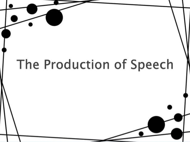 The production of speech