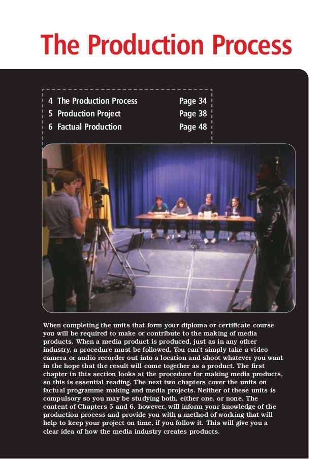 The Production Process4 The Production Process Page 345 Production Project Page 386 Factual Production Page 48When complet...