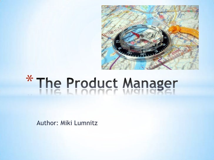 Author: Miki Lumnitz<br />The Product Manager<br />
