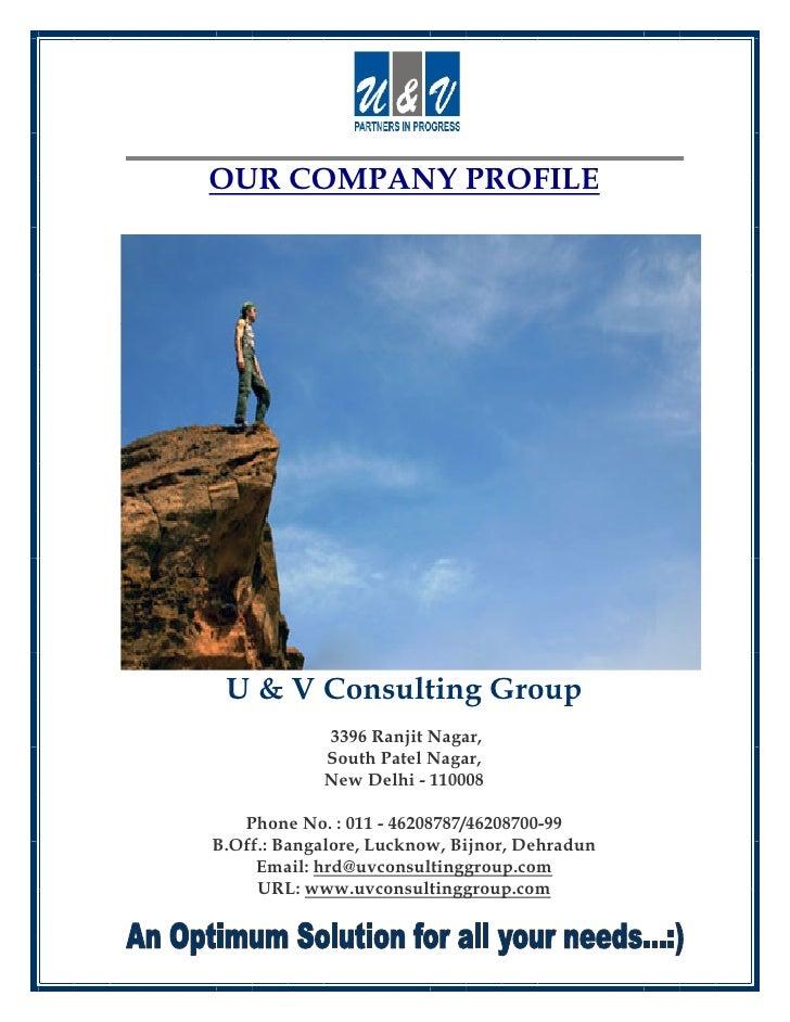 OUR COMPANY PROFILE      U & V Consulting Group             3396 Ranjit Nagar,             South Patel Nagar,             ...