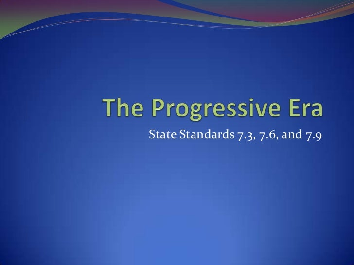 State Standards 7.3, 7.6, and 7.9