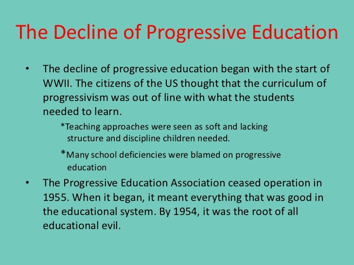 the influence of progressive education on Open classrooms, schools without walls, cooperative learning, multiage approaches, whole language, the social curriculum, experiential education, and numerous forms of alternative schools all have important philosophical roots in progressive education.