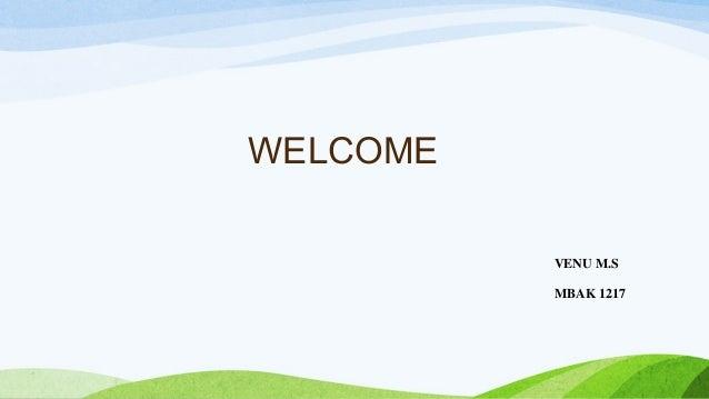 WELCOME VENU M.S MBAK 1217