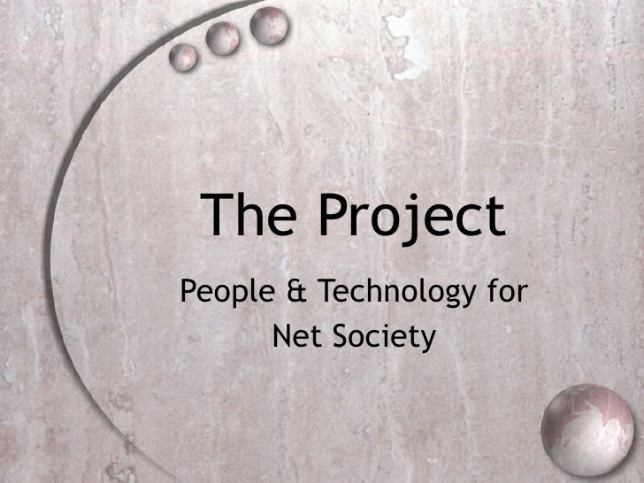 The Project People & Technology for Net Society