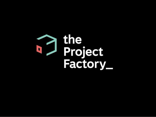 The Project Factory Cowboys or Indies