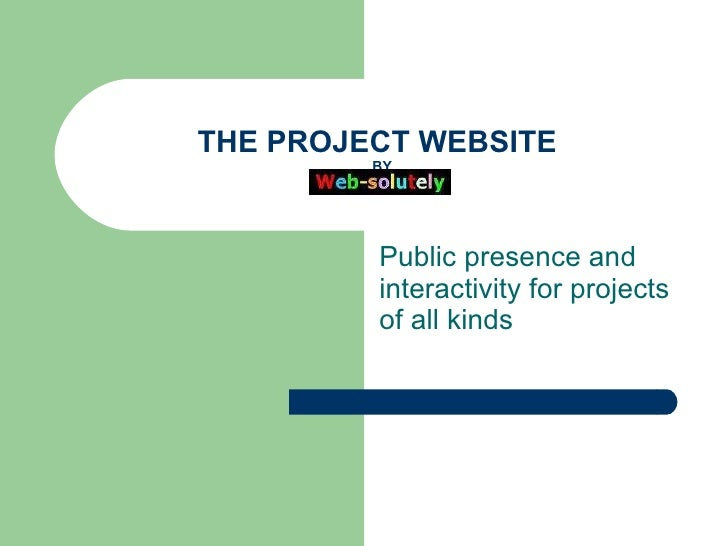 THE PROJECT WEBSITE   BY Public presence and interactivity for projects of all kinds