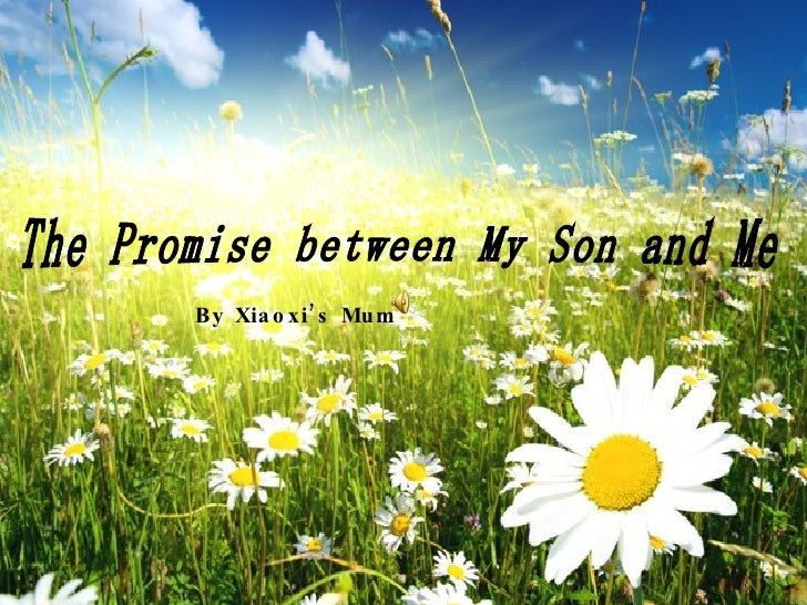 The Promise between My Son and Me By Xiaoxi ' s Mum
