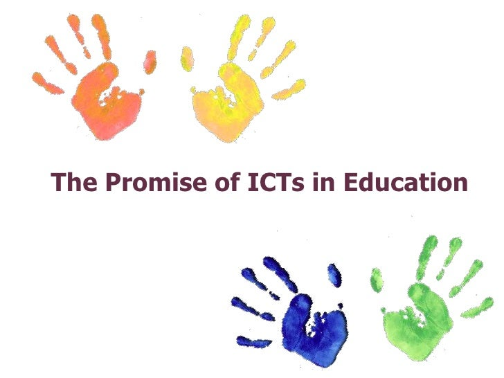 The Promises of ICTs in Education