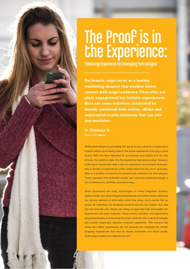 Selling technologies by providing the space to any customer to experiencea device before purchasing adds to the whole expe...
