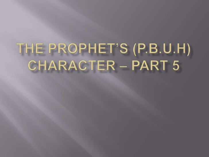 The prophet's character part 5