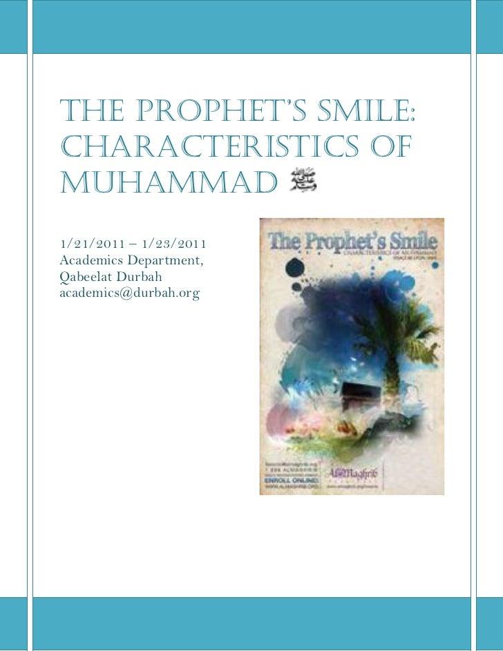 the ProPhet's smile:Characteristics ofMuhammad1/21/2011 – 1/23/2011Academics Department,Qabeelat Durbahacademics@durbah.org