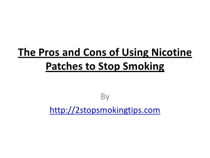 The Pros and Cons of Using Nicotine Patches to Stop Smoking<br />By<br />http://2stopsmokingtips.com<br />