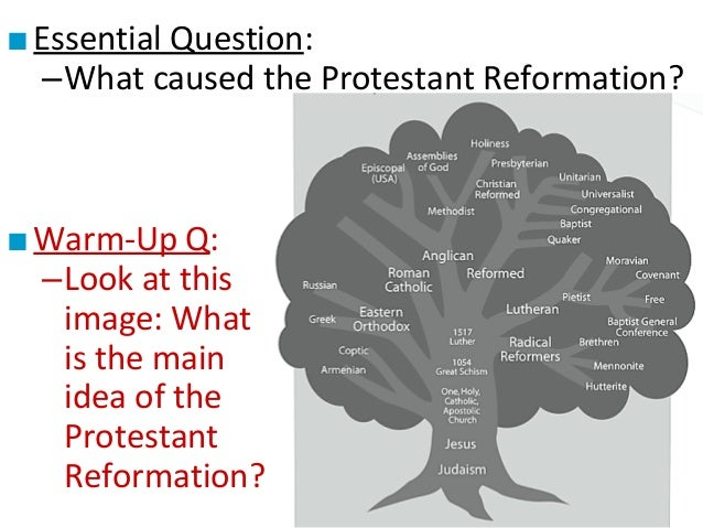■ Essential Question: –What caused the Protestant Reformation?  ■ Warm-Up Q: –Look at this image: What is the main idea of...